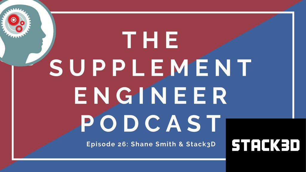 The Supplement Engineer Podcast #26 features Shane Smith, founder and editor-in-chief of Stack3D