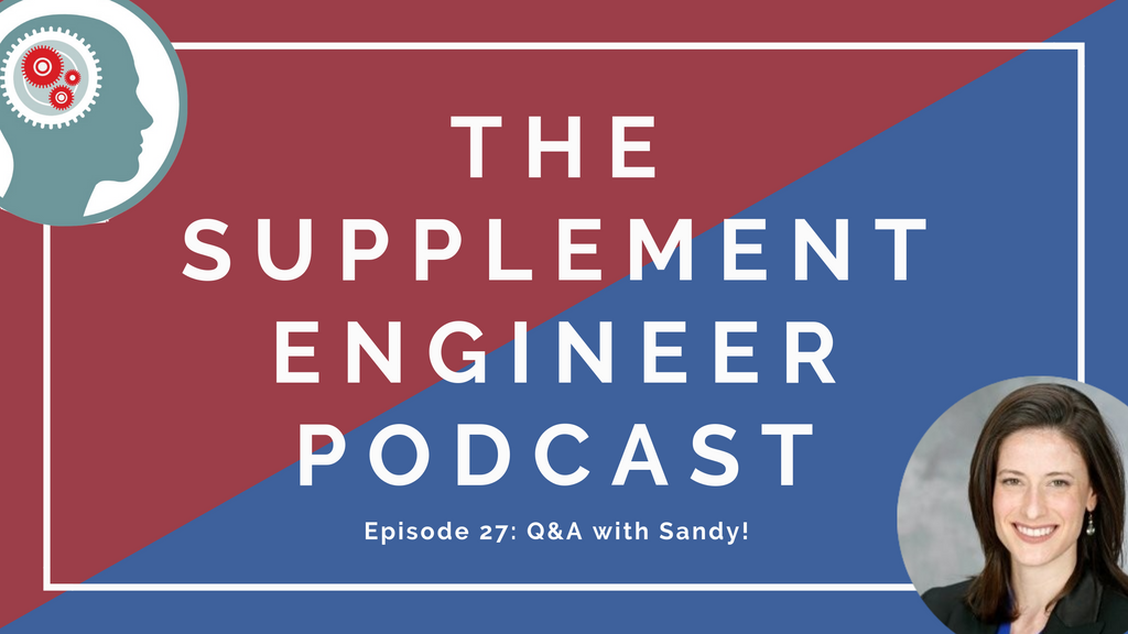 Episode #27 of the Supplement Engineer Podcast features a discussion with Sandy as well as some listener Q&A.