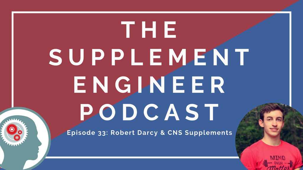 Episode #33 of the Supplement Engineer Podcast features Robert Darcy, founder of CNS Supplements and creator of PhysoFuel pre workout.