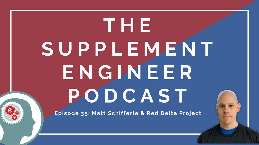 Episode #35 of the Supplement Engineer Podcast features Matt Schifferle -- founder of the Red Delta Project and PCC Team Leader with Dragon Door.
