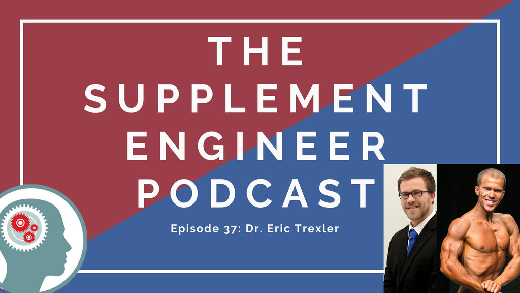 Episode #37 of the Supplement Engineer Podcast feature Dr. Eric Trexler, Director of Education for Stronger by Science, Host of the Stronger by Science podcast, researcher, coach, and professional natural bodybuilder.