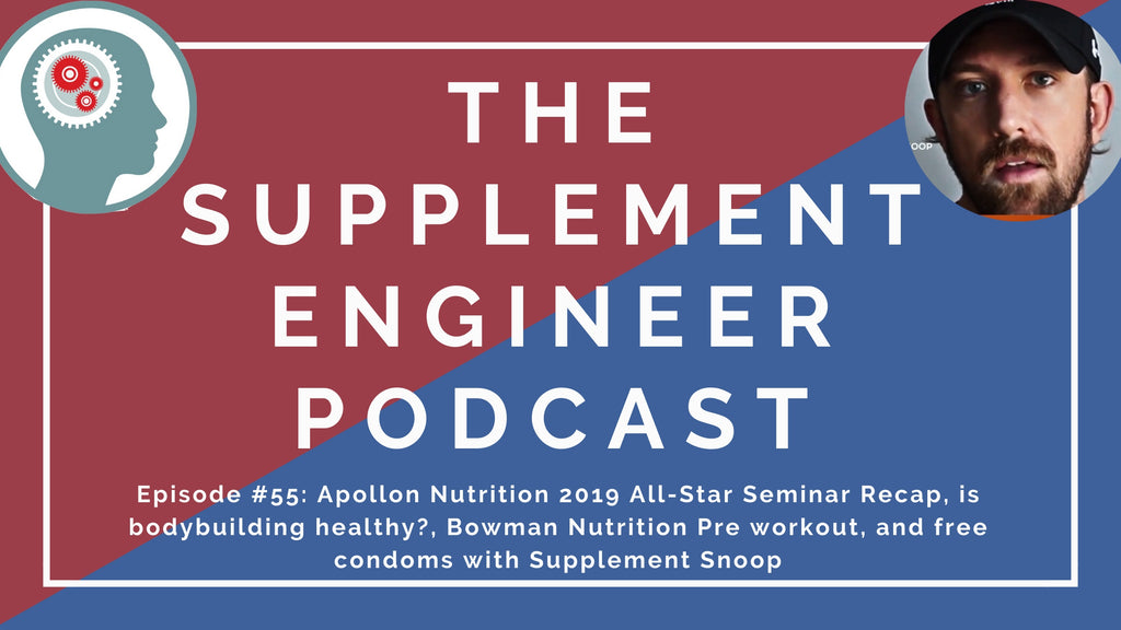 In Episode 55 of the Supplement Engineer Podcast, Supplement Snoop and I recap the 2019 Apollon Nutrition All-Star Seminar, whether or not bodybuilding (and bodybuilders) are healthy, Bowmar Nutrition, and a new pre workout from Arms Race Nutrition and CEL.