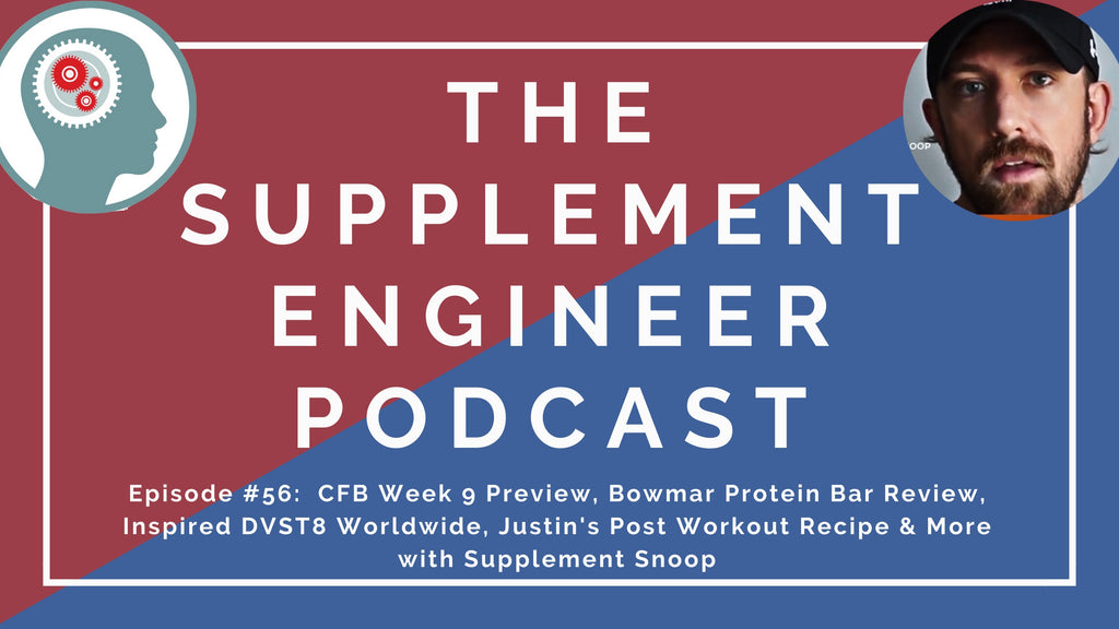 In episode 56 of the Supplement Engineer Podcast, Supplement Snoop and I preview week 9 of college football, review Bowmar Nutrition Protein bars, preview the new international version of Inspired Nutra DVST8 Worldwide and more