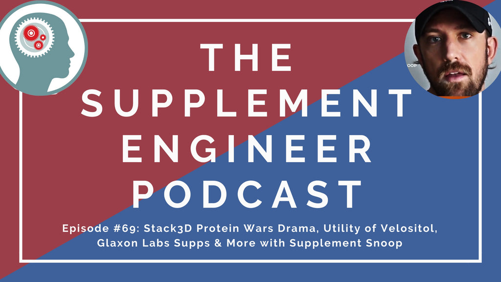 "Justin Hall of Supplement Snoop rejoins the Supplement Engineer Podcast for episode #69 where we cover the Stack3D Protein Wars finals, ""beginner"" pre workouts, Velositol, Glaxon Labs greens supplement and nootropic, and more."