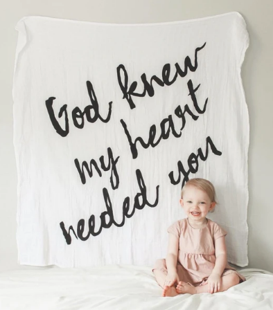 God knew my heart needed you swaddle