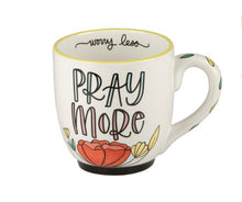 Pray More, Worry Less mug