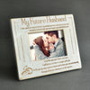 MY FUTURE HUSBAND - I TAKE YOU TO BE MY BEST FRIEND - WOOD FRAME