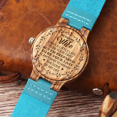 FUTURE WIFE - BE YOUR LAST - BLUE WOOD WATCH