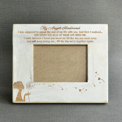 MY ANGEL HUSBAND - YOU SPENT THE REST OF YOUR LIFE WITH ME - WOOD FRAME