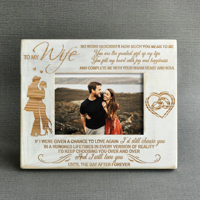 TO MY WIFE - KEEP CHOOSING YOU - WOOD FRAME