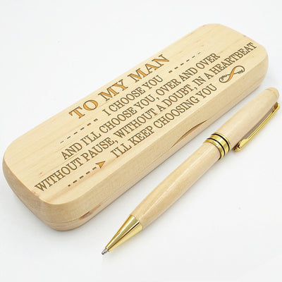 MY MAN - I'LL KEEP CHOOSING YOU - ENGRAVED WOOD PEN CASE