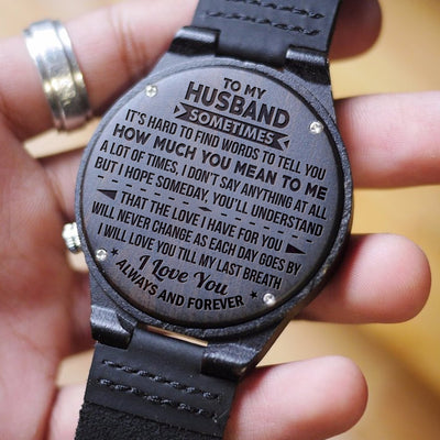 HUSBAND - TILL MY LAST BREATH - WOOD WATCH