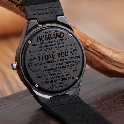 MY FUTURE HUSBAND - HAVE MY LOVE - WOOD WATCH