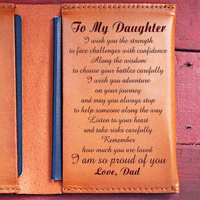 DAUGHTER DAD - I WISH YOU - LEATHER PASSPORT CASE