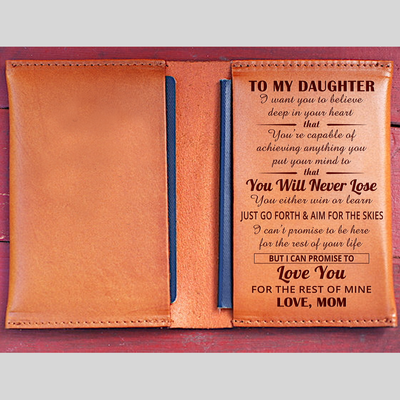 DAUGHTER MOM - NEVER LOSE - LEATHER PASSPORT CASE