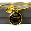 DAUGHTER - ALWAYS WITH YOU - LUXURY BANGLE