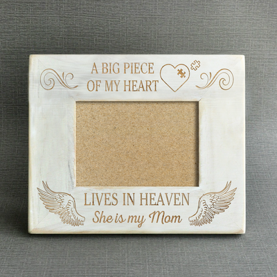 A BIG PIECE OF MY HEART - MOM - WOOD FRAME