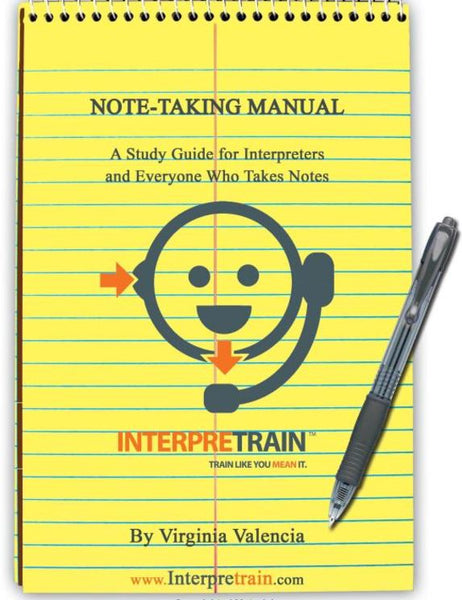 HOW TO GET THE MOST OUT OF INTERPRETRAIN'S NOTE-TAKING MANUAL
