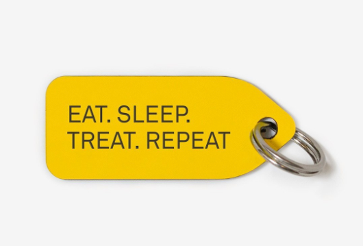 Eat. Sleep. Treat. Repeat.