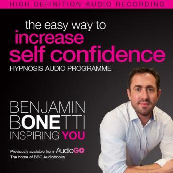 The Easy Way to Increase Self Confidence with Hypnosis