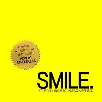 Smile: Your Daily Guide To Lasting Happiness