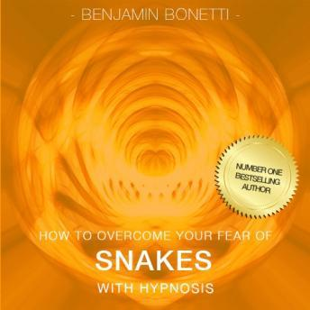 How To Overcome Your Fear Of Snakes With Hypnosis