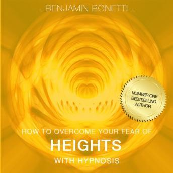 How To Overcome Your Fear Of Heights With Hypnosis