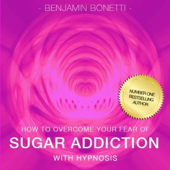 How To Overcome Your Sugar Addiction With Hypnosis