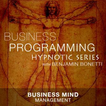 Business Mind Management - Hypnotic Business Programming Series