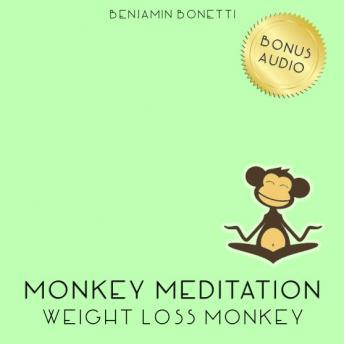 Weight Loss Monkey Meditation ‰ÛÒ Meditation For Weight Loss