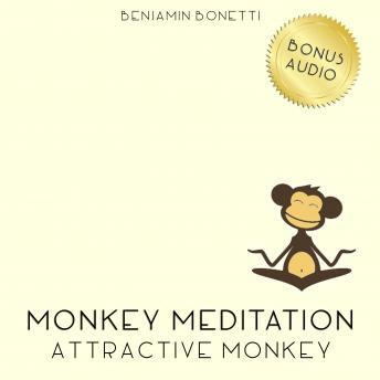Attractive Monkey Meditation ‰ÛÒ Meditation For A Better Self-Image