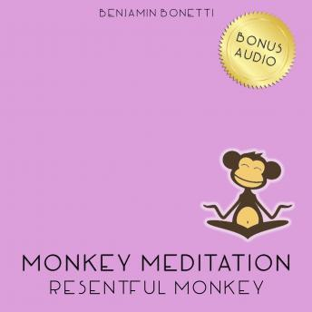 Resentful Monkey Meditation ‰ÛÒ Meditation For Forgiveness