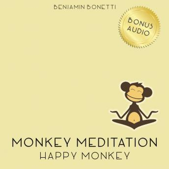 Happy Monkey Meditation ‰ÛÒ Meditation For Increased Happiness