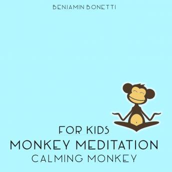 Calming Monkey Meditation ‰ÛÒ Meditation For Kids