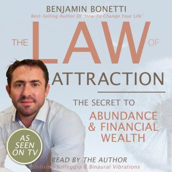The Law Of Attraction - The Secret To Abundance And Financial Wealth