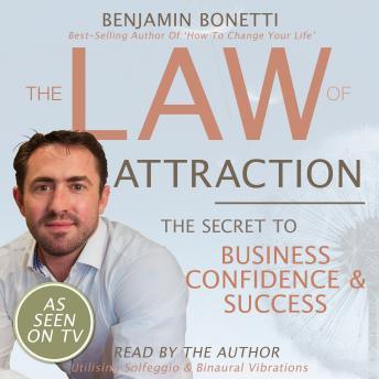 The Law Of Attraction - The Secret To Business Confidence And Success