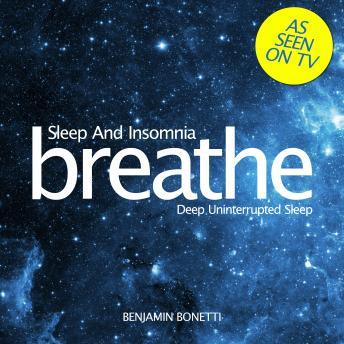 Breathe ‰ÛÒ Sleep And Insomnia: Deep Uninterrupted Sleep