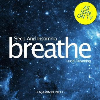 Breathe ‰ÛÒ Sleep And Insomnia: Lucid Dreaming