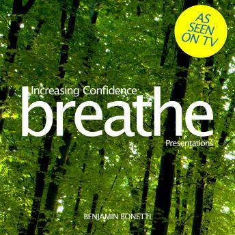 Breathe ‰ÛÒ Increasing Confidence: Presentations