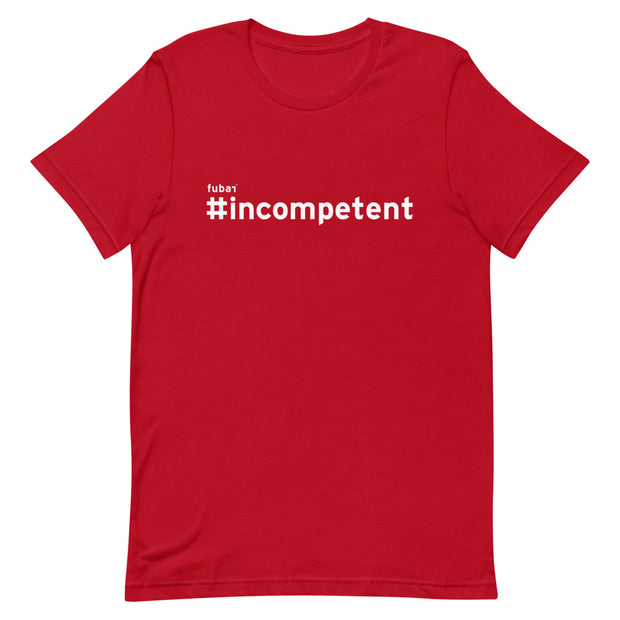 INCOMPETENT #FUBAR Short-Sleeve T-Shirt