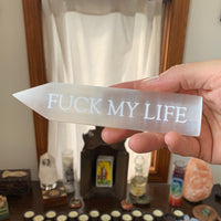 Engraved Selenite Wand - Fuck My Life