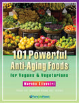 101 Powerful Anti-Aging Foods for Vegans & Vegetarians (digital ebook PDF)