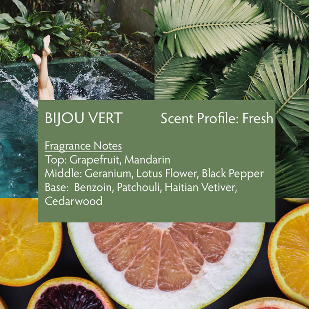 Bijou Vert is a timeless unisex fragrance featuring premium Haitian vetiver, grapefruit,mandarin, geranium, lotus flower, black pepper, patchouli and cedarwood