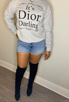 It's D Darling Sweatshirt
