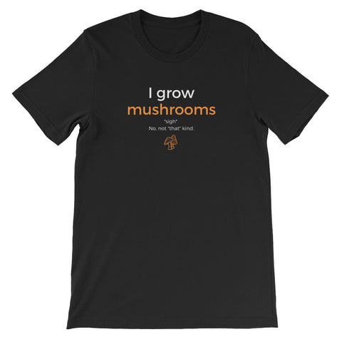I Grow Mushrooms