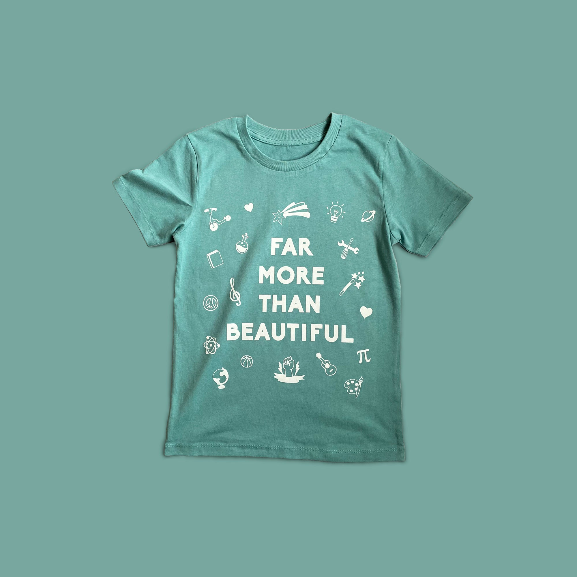 FAR MORE THAN BEAUTIFUL T-shirt