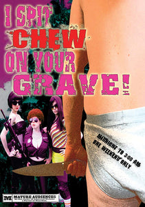 I Spit Chew On Your Grave! DVD