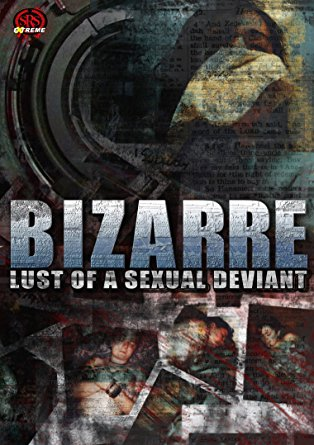 Bizarre Lust of a Sexual Deviant DVD