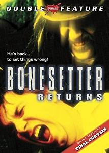 Bonesetter Returns & Final Curtain Double Feature, The DVD