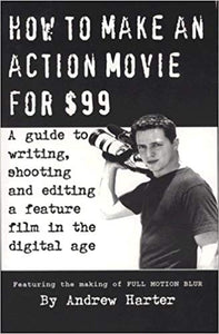 How To Make an Action Movie for $99 Book